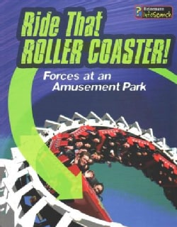 Ride That Rollercoaster!: Forces at an Amusement Park (Paperback)