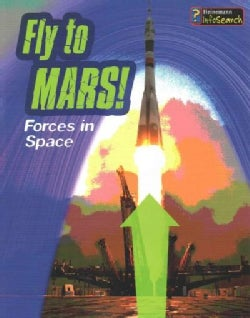 Fly to Mars!: Forces in Space (Paperback)