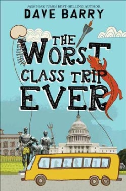 The Worst Class Trip Ever (Hardcover)