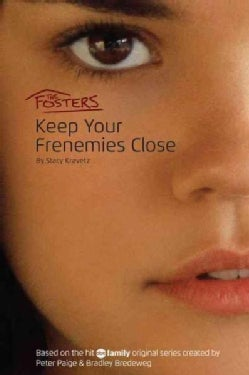 The Fosters: Keep Your Frenemies Close (Paperback)