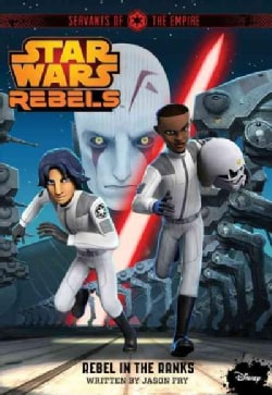 Star Wars Rebels Servants of the Empire 2: Rebel in the Ranks (Paperback)
