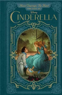 Have Courage, Be Kind: The Tale of Cinderella (Hardcover)