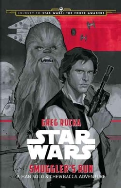 Smuggler's Run: A Han Solo & Chewbacca Adventure (Hardcover)