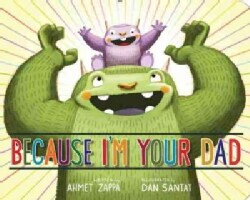 Because I'm Your Dad (Board book)