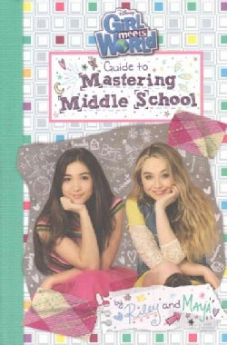 Girl Meets World Guide to Mastering Middle School (Hardcover)