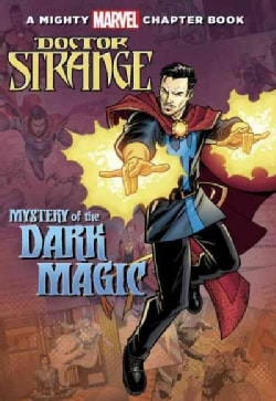 Doctor Strange: Mystery of the Dark Magic: a Mighty Marvel Chapter Book (Paperback)