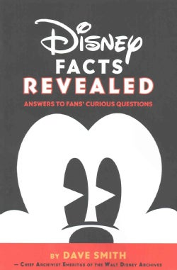Disney Facts Revealed: Answers to Fans' Curious Questions (Paperback)