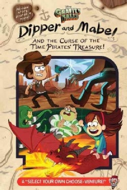"""Dipper and Mabel and the Curse of the Time Pirates' Treasure!: A """"Select Your Own Choose-Venture!"""" (Hardcover)"""