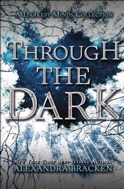 Through the Dark: A Darkest Minds Collection (Hardcover)