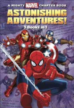 A Mighty Marvel Chapter Book Astonishing Adventures!: 3 Books in 1: Spider-Man Attack of the Heroes / Captain Ame... (Paperback)