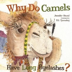 Why Do Camels Have Long Eyelashes? (Board book)