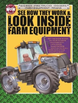 See How They Work & Look Inside Farm Equipment (Hardcover)