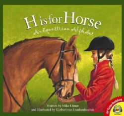 H is for Horse: An Equestrian Alphabet (Hardcover)