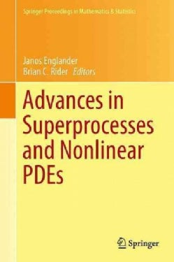Advances in Superprocesses and Nonlinear Pdes (Paperback)