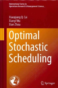 Optimal Stochastic Scheduling (Hardcover)