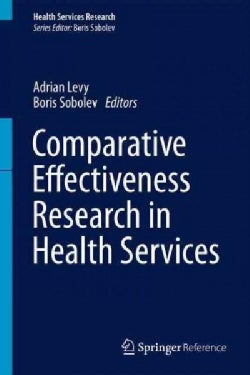 Comparative Effectiveness Research in Health Services (Hardcover)