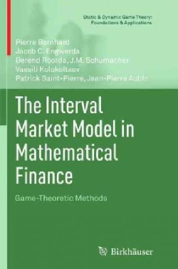 The Interval Market Model in Mathematical Finance: Game-theoretic Methods (Paperback)