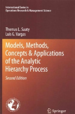 Models, Methods, Concepts & Applications of the Analytic Hierarchy Process (Paperback)