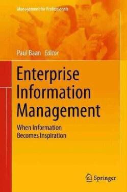 Enterprise Information Management: When Information Becomes Inspiration (Paperback)