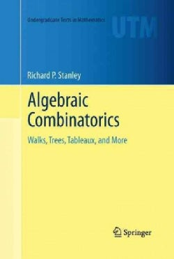 Algebraic Combinatorics: Walks, Trees, Tableaux, and More (Paperback)