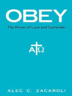 Obey: The Power of Love and Surrender (Hardcover)