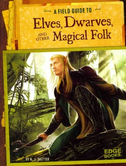 A Field Guide to Elves, Dwarves, and Other Magical Folk (Paperback)