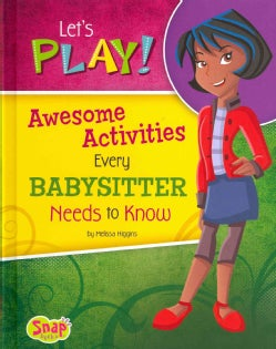 Let's Play!: Awesome Activities Every Babysitter Needs to Know (Hardcover)