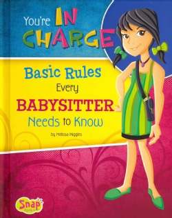 You're In Charge: Basic Rules Every Babysitter Needs to Know (Hardcover)