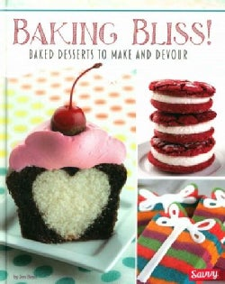 Baking Bliss!: Baked Desserts to Make and Devour (Hardcover)