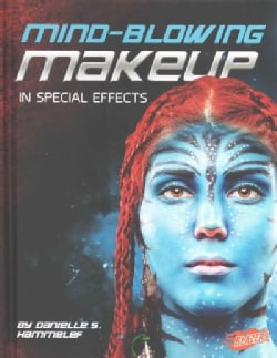 Mind-Blowing Makeup in Special Effects (Hardcover)