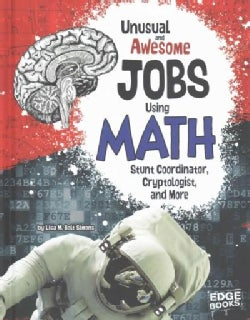 Unusual and Awesome Jobs In Math: Stunt Coordinator, Cryptologist, and More (Hardcover)