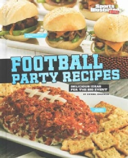 Football Party Recipes: Delicious Ideas for the Big Event (Hardcover)