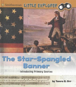 The Star-Spangled Banner: Introducing Primary Sources (Hardcover)