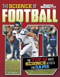 The Science of Football: The Top 10 Ways Science Affects the Game (Paperback)