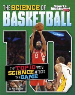 The Science of Basketball: The Top Ten Ways Science Affects the Game (Paperback)