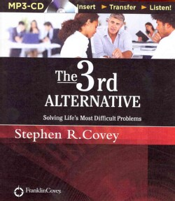 The 3rd Alternative: Solving Life's Most Difficult Problems (CD-Audio)