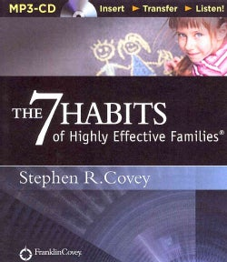 The 7 Habits of Highly Effective Families (CD-Audio)