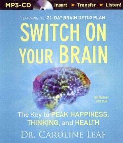 Switch on Your Brain: The Key to Peak Happiness, Thinking, and Health (CD-Audio)