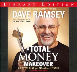 The Total Money Makeover: A Proven Plan for Financial Fitness: Library Edition (CD-Audio)