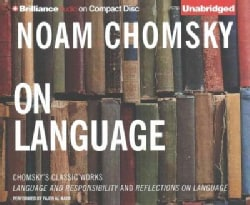 On Language: Chomsky's Classic Works; Language and Responsibility and Rreflections on Language (CD-Audio)