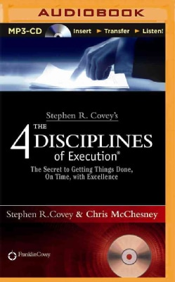 The 4 Disciplines of Execution: The Secret to Getting Things Done, on Time, With Excellence (CD-Audio)