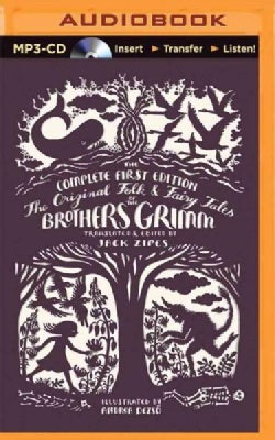 The Original Folk and Fairy Tales of the Brothers Grimm: The Complete First Edition (CD-Audio)