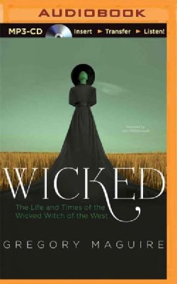 Wicked: The Life and Times of the Wicked Witch of the West (CD-Audio)