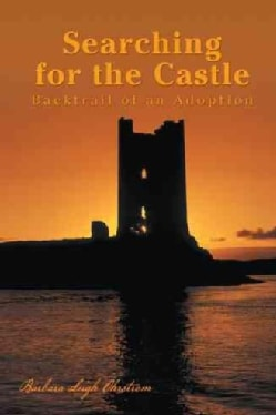 Searching for the Castle: Backtrail of an Adoption (Paperback)