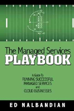 The Managed Services Playbook: A Guide to Running Successful Managed Services and Cloud Businesses (Hardcover)