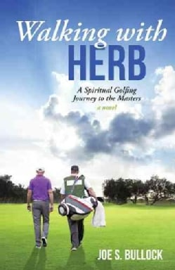 Walking With Herb: A Spiritual Golfing Journey to the Masters (Hardcover)