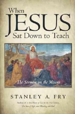 When Jesus Sat Down to Teach: The Sermon on the Mount (Paperback)