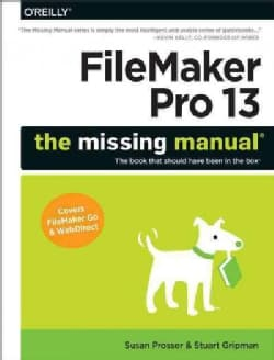 FileMaker Pro 13: The Missing Manual (Paperback)