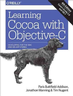 Learning Cocoa With Objective-C: Developing for the MAC and Ios App Stores (Paperback)