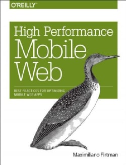 High Performance Mobile Web: Best Practices for Optimizing Mobile Web Apps (Paperback)